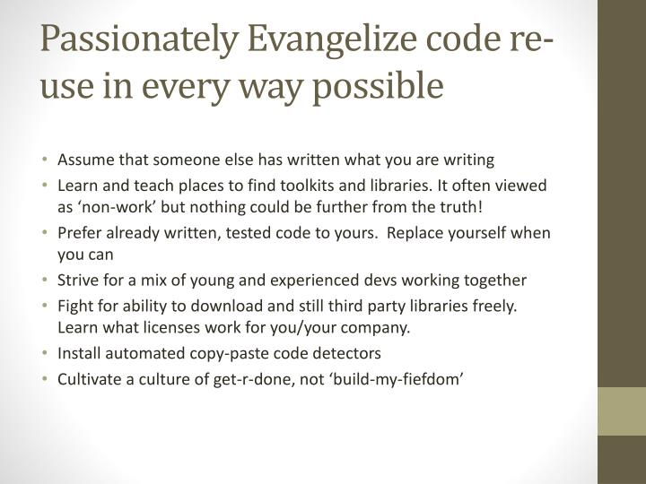 Passionately Evangelize code re-use in every way possible