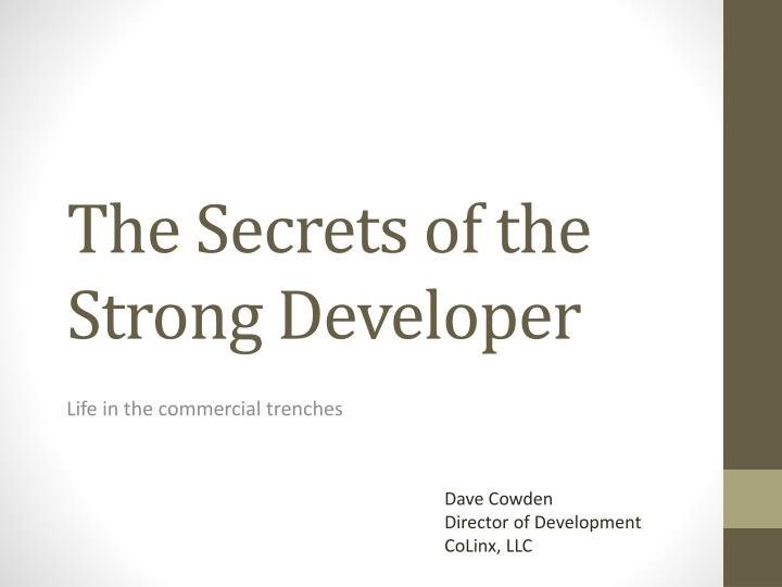 The secrets of the strong developer