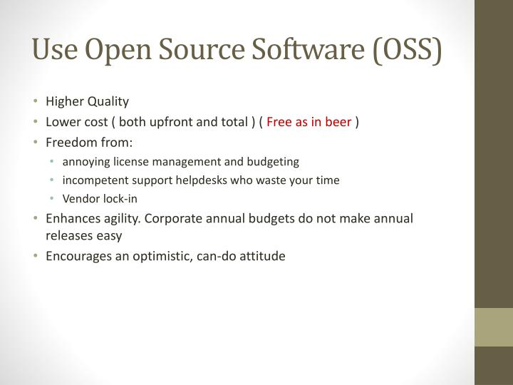 Use Open Source Software (OSS)