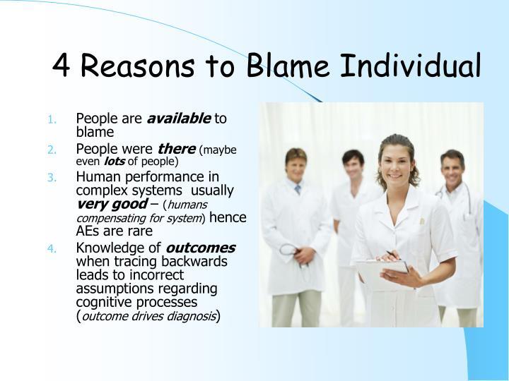 4 Reasons to Blame Individual