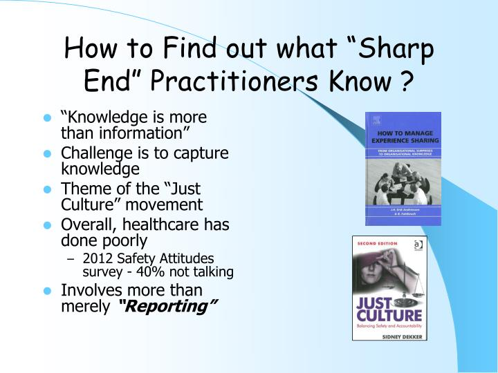 "How to Find out what ""Sharp End"" Practitioners Know ?"