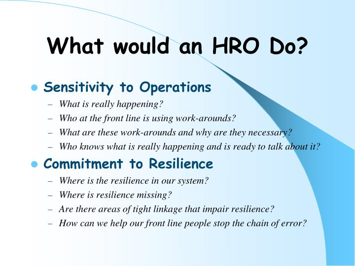 What would an HRO Do?