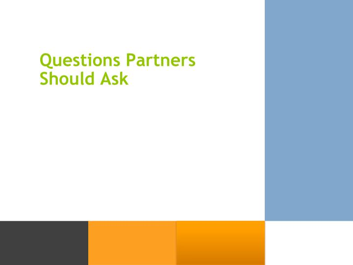 Questions Partners Should Ask