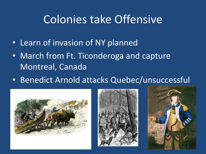 Colonies take Offensive