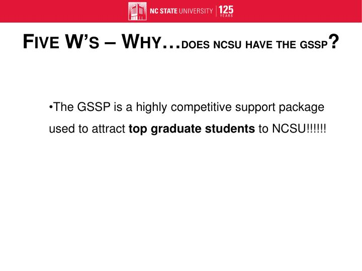The GSSP is a highly competitive support package used to attract