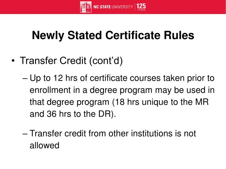 Newly Stated Certificate Rules