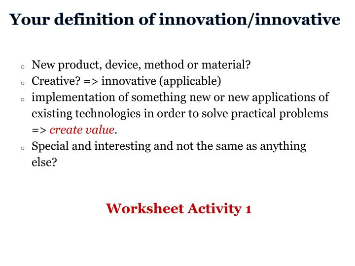 Your definition of innovation/innovative