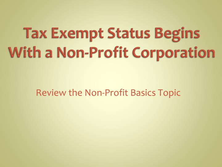Tax exempt status begins with a non profit corporation