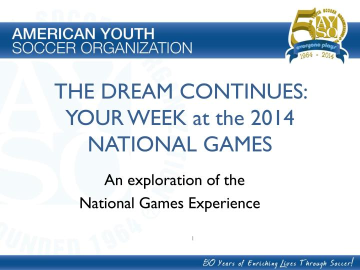 The dream continues your week at the 2014 national games