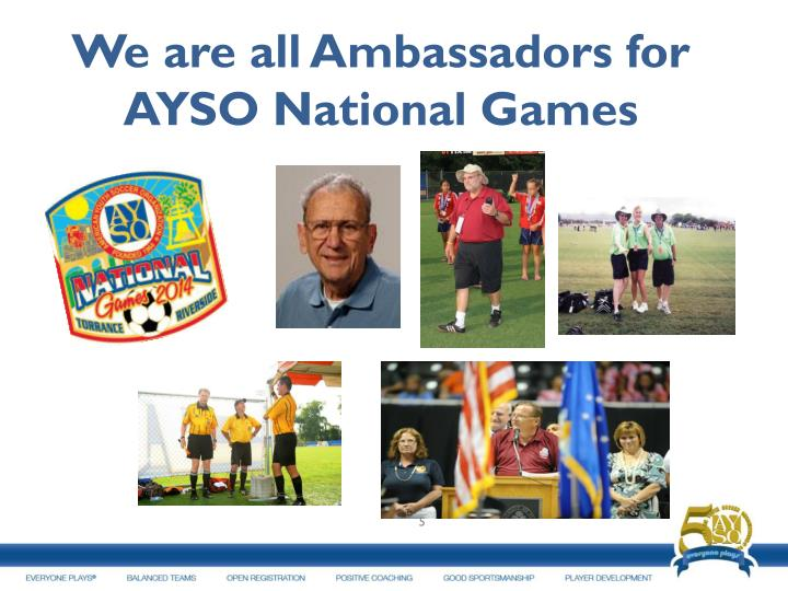 We are all Ambassadors for AYSO National Games