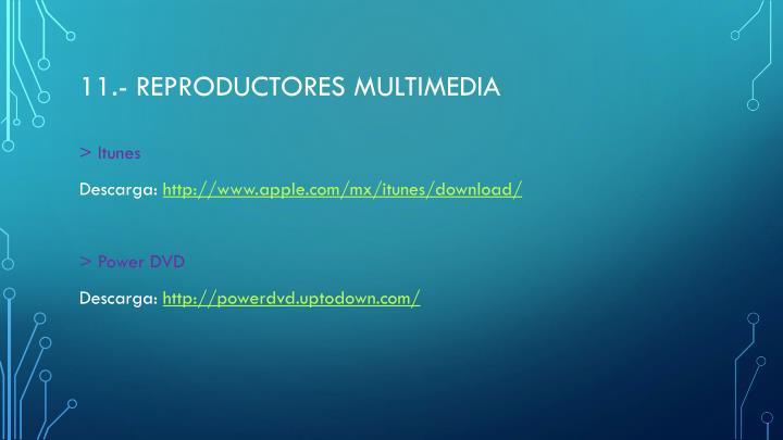 11.- Reproductores multimedia
