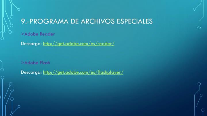 9.-Programa de archivos especiales