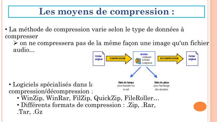 Les moyens de compression :