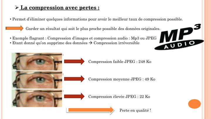 La compression avec pertes :