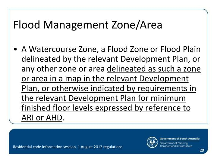 A Watercourse Zone, a Flood Zone or Flood Plain delineated by the relevant Development Plan, or any other zone or area