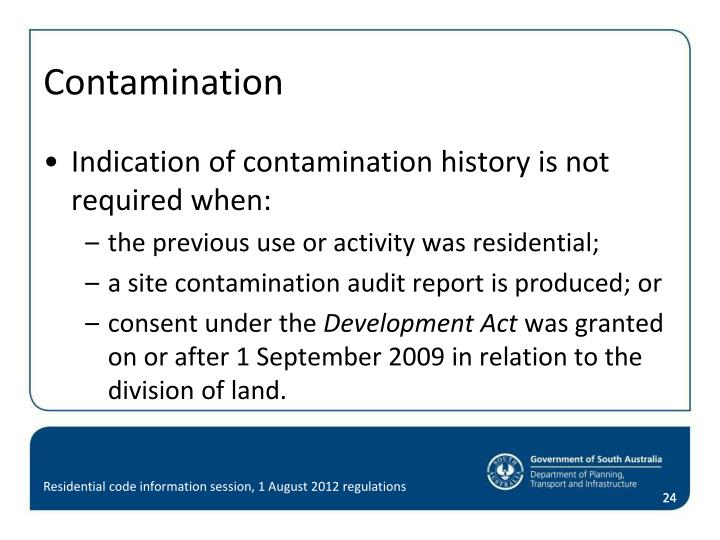 Indication of contamination history is not required when: