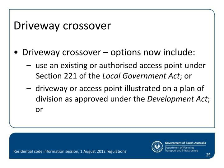 Driveway crossover – options now include:
