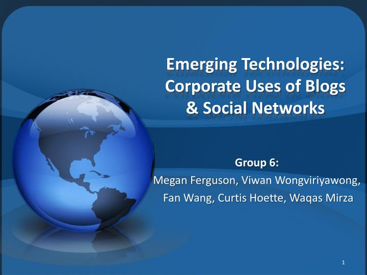 Emerging technologies corporate uses of blogs social networks