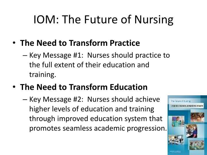 IOM: The Future of Nursing