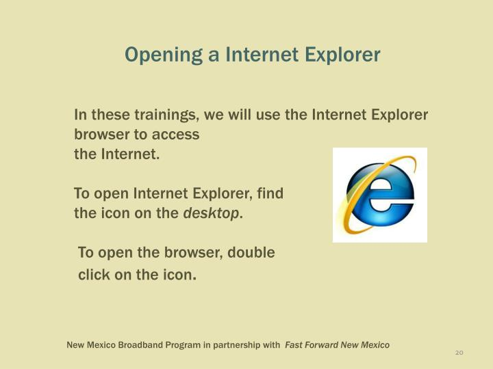 In these trainings, we will use the Internet Explorer