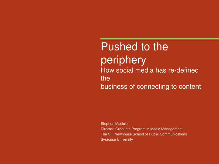Pushed to the periphery
