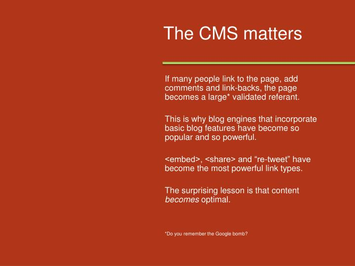 The CMS matters