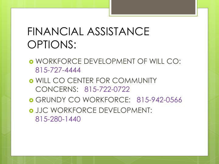 FINANCIAL ASSISTANCE OPTIONS:
