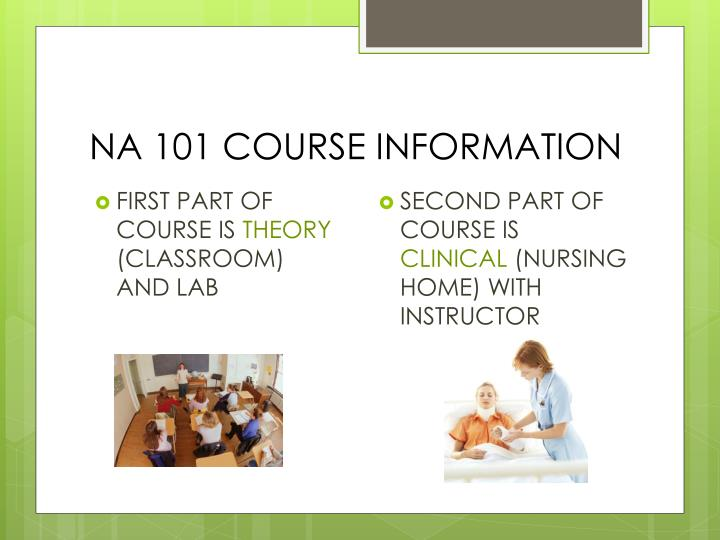 NA 101 COURSE INFORMATION