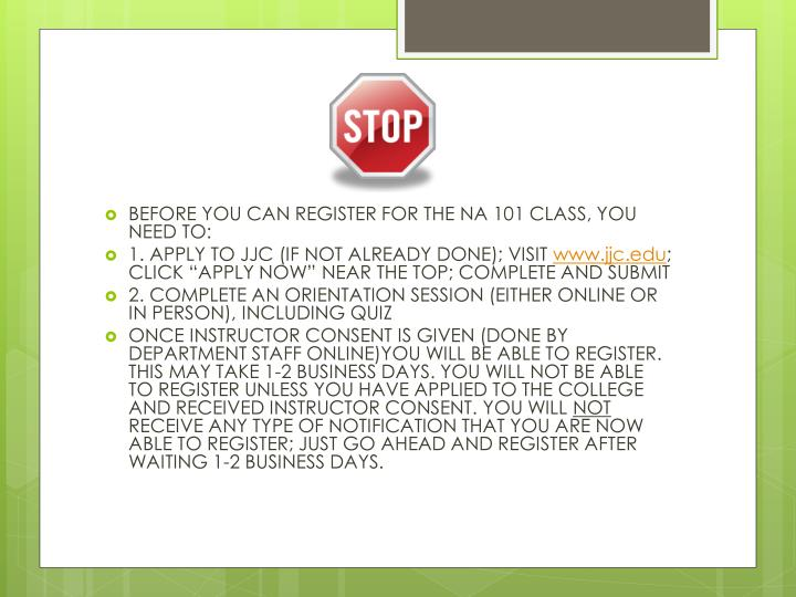 BEFORE YOU CAN REGISTER FOR THE NA 101 CLASS, YOU NEED TO: