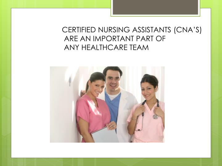 CERTIFIED NURSING ASSISTANTS (CNA'S)