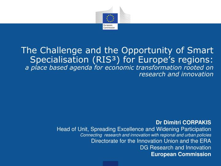 The Challenge and the Opportunity of Smart Specialisation (RIS³) for Europe's regions:
