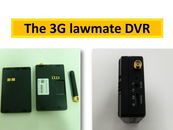 The 3g lawmate dvr
