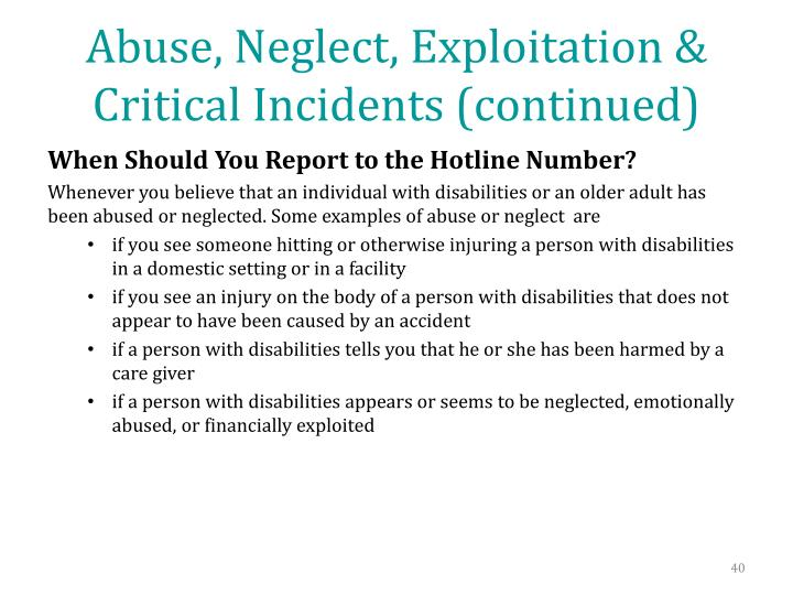 Abuse, Neglect, Exploitation & Critical Incidents (continued)