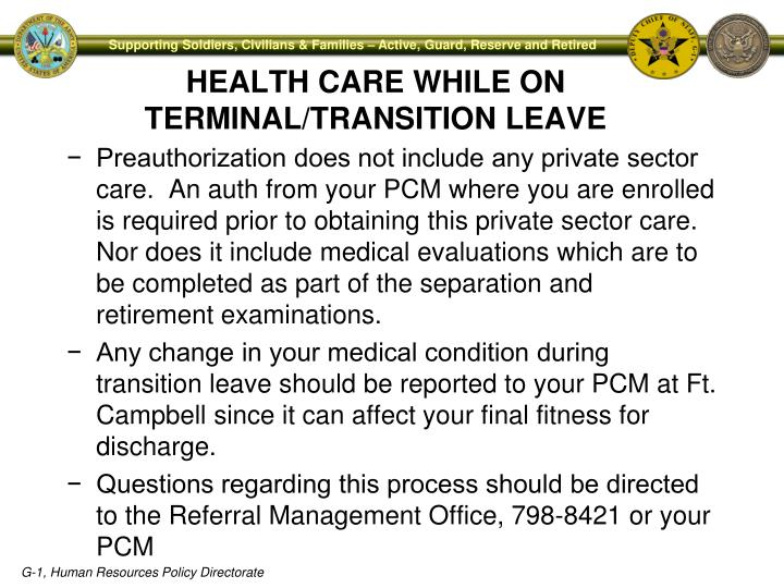 −  Preauthorization does not include any private sector care.  An auth from your PCM where you are enrolled is required prior to obtaining this private sector care.  Nor does it include medical evaluations which are to be completed as part of the separation and retirement examinations.