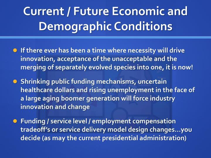 Current / Future Economic and Demographic