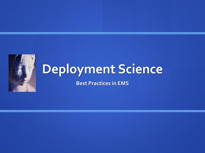Deployment Science