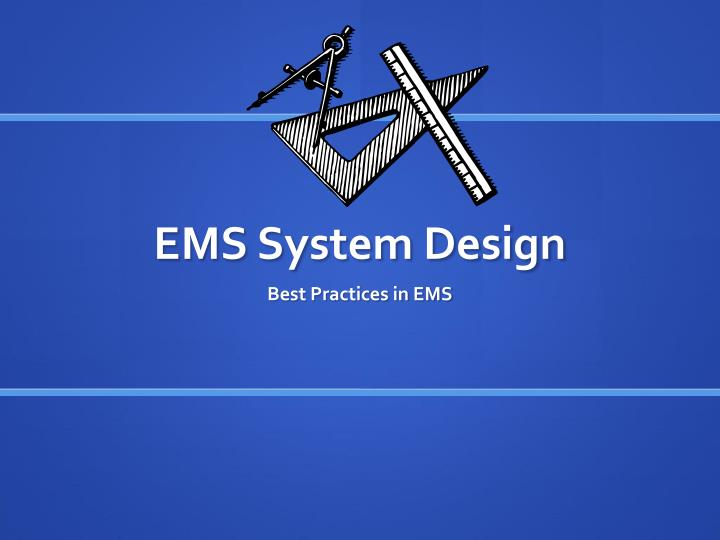EMS System Design