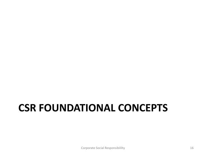 CSR foundational concepts