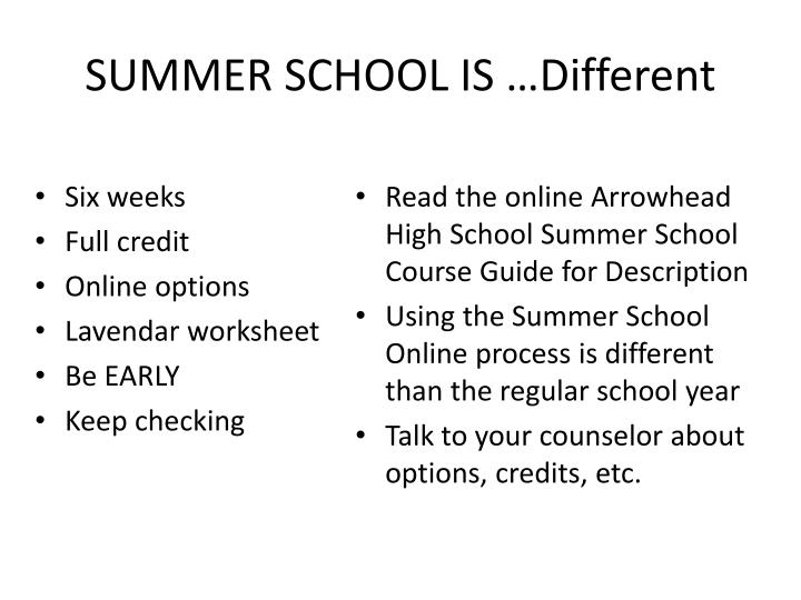 SUMMER SCHOOL IS …Different