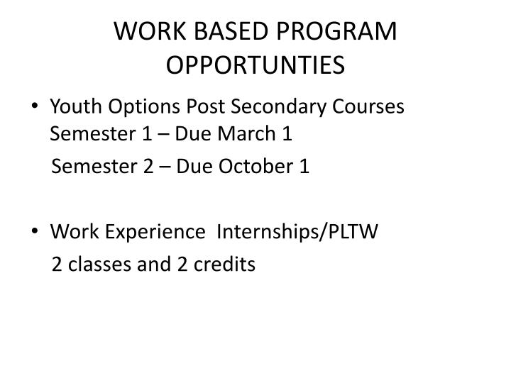WORK BASED PROGRAM OPPORTUNTIES