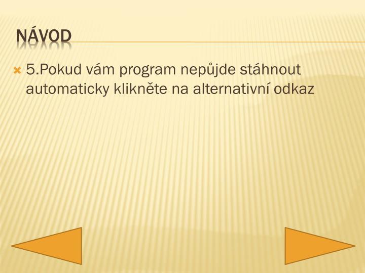 5.Pokud vám program nepůjde stáhnout automaticky klikněte na alternativní odkaz