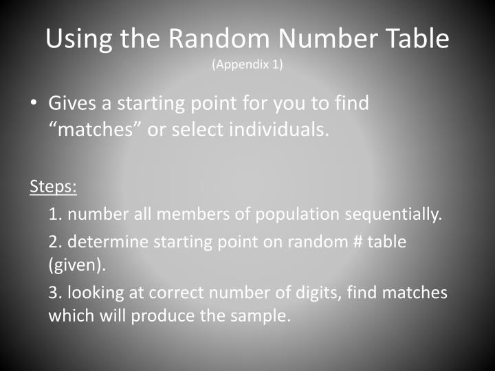 Using the random number table appendix 1