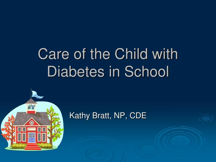 Care of the Child with Diabetes in School