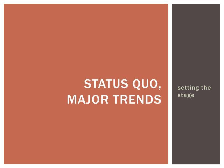 status quo,
