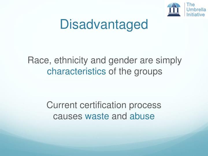 Disadvantaged