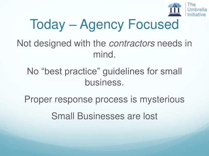 Today – Agency Focused