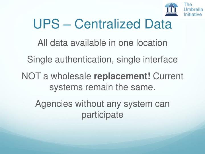 UPS – Centralized Data
