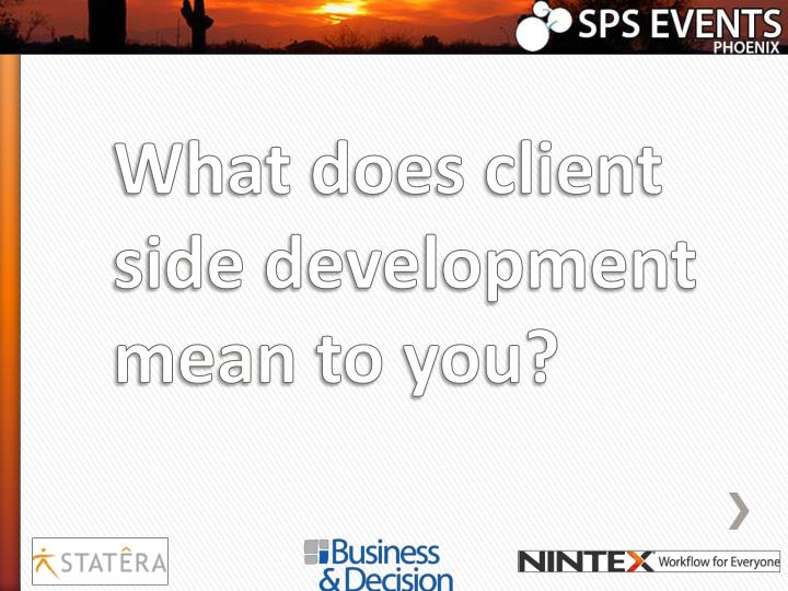What does client side development mean to you?