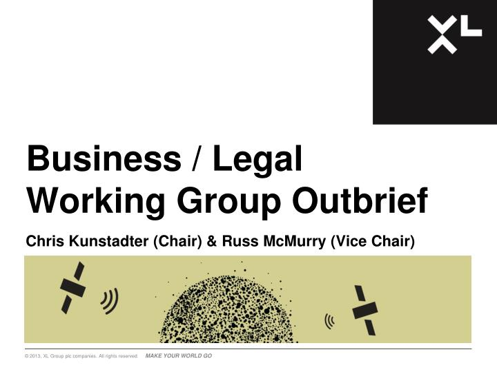 Business legal working group outbrief