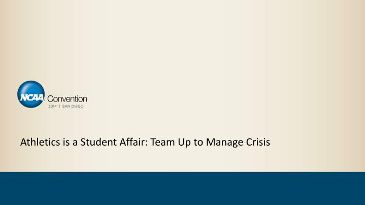 Athletics is a Student Affair: Team Up to Manage Crisis